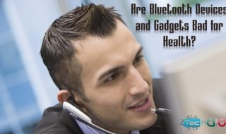 Are Bluetooth Devices and Gadgets Bad for Health?